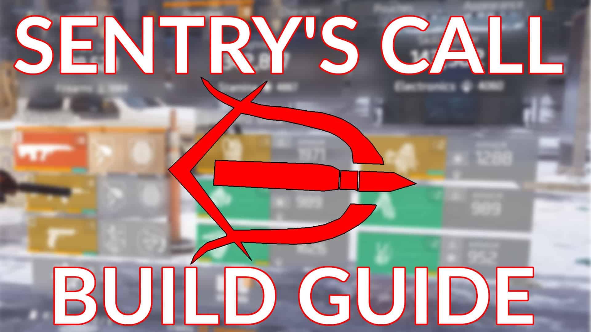 Sentry's Call Build Guide