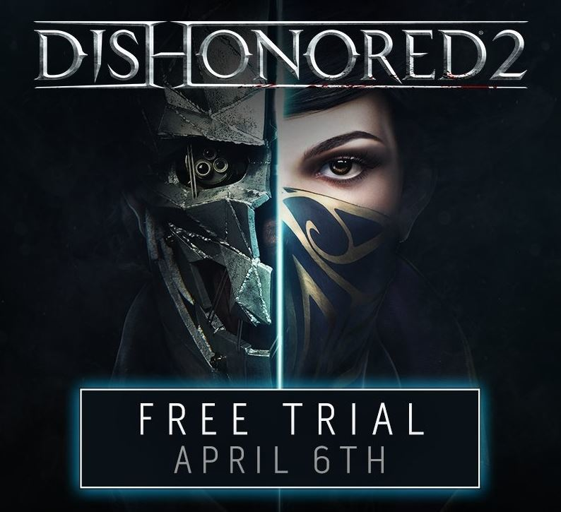 Dishonored 2 Free Trial on Steam - April 6