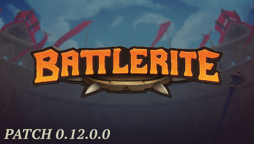 Battlerite Patch 0.12