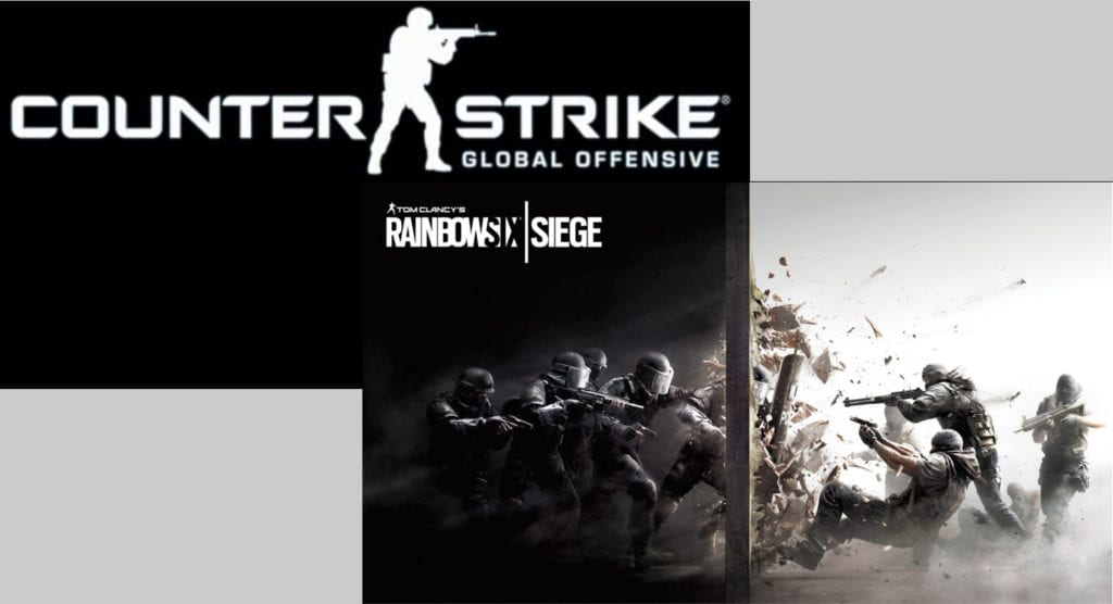 CS:GO or Rainbow Six Siege