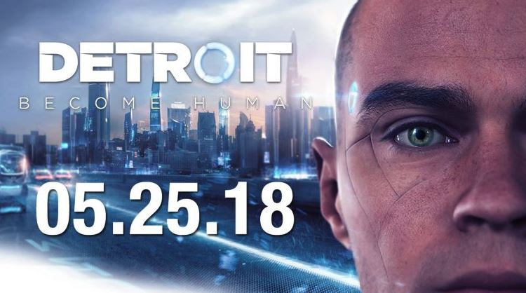 Photo of PS4 Exclusive Detroit: Become Human Official Release Date Announced